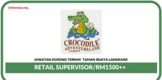 Jawatan Kosong Terkini Retail Supervisor Di Taman Buaya Langkawi