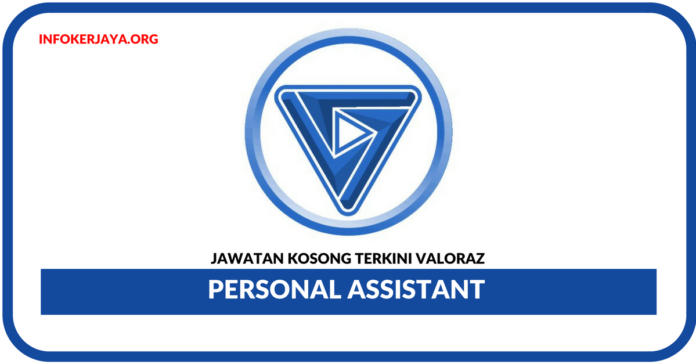 Jawatan Kosong Terkini Personal Assistant Di Valoraz
