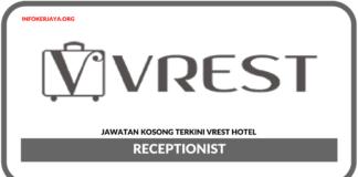 Jawatan Kosong Terkini Receptionist Di Vrest Hotel