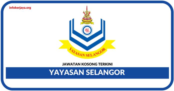 Jawatan Kosong Terkini Yayasan Selangor
