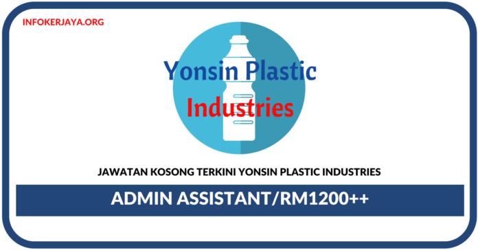 Jawatan Kosong Terkini Admin Assistant Di Yonsin Plastic Industries