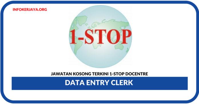 Jawatan Kosong Terkini Data Entry Clerk Di 1-Stop Docentre