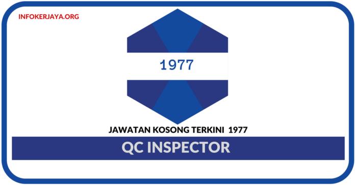 Jawatan Kosong Terkini QC Inspector Di 1977