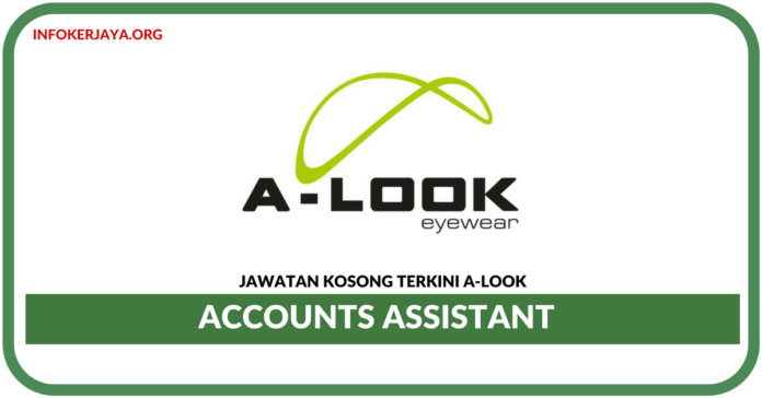 Jawatan Kosong Terkini Accounts Assistant Di A-Look