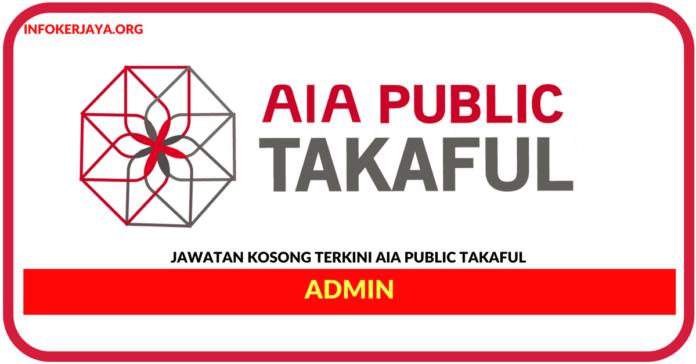 Jawatan Kosong Terkini Admin Di AIA Public Takaful