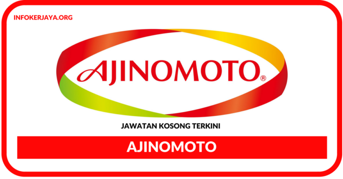 Jawatan Kosong Terkini Ajinomoto (Malaysia)