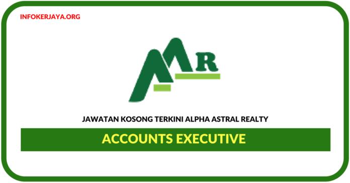 Jawatan Kosong Terkini Accounts Executive Di Alpha Astral Realty