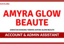 Jawatan Kosong Terkini Account & Admin Assistant Di Amyra Glow Beaute
