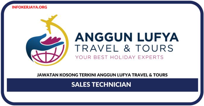 Jawatan Kosong Terkini Sales Technician Di Anggun Lufya Travel & Tours