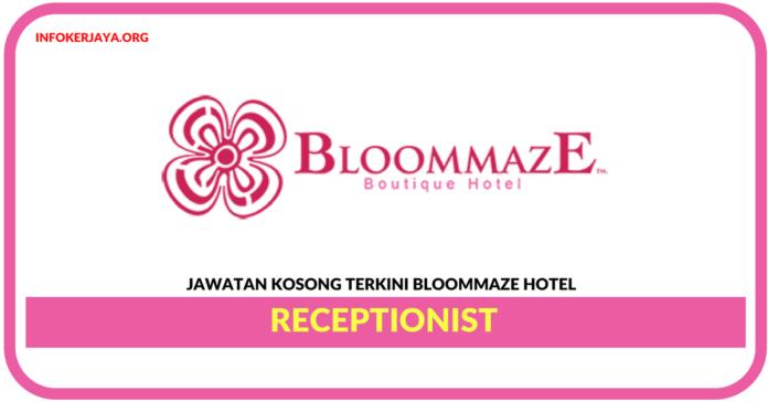 Jawatan Kosong Terkini Receptionist Di Bloommaze Hotel