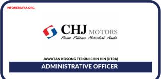 Jawatan Kosong Terkini Administrative Officer Di Chin Hin (Jitra)
