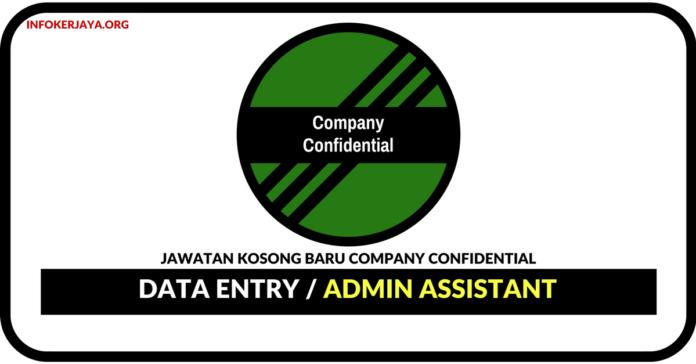 Jawatan Kosong Terkini Data Entry Clerk Dan Admin Assistant Di Company Confidential