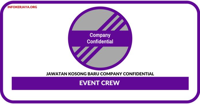 Jawatan Kosong Terkini Event Crew Di Company Confidential