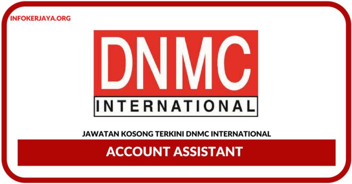 Jawatan Kosong Terkini Account Assistant Di DNMC International