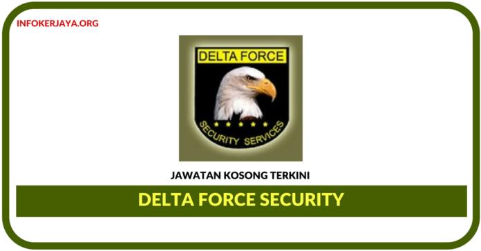 Jawatan Kosong Terkini Delta Force Security