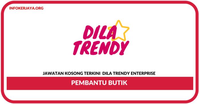 Jawatan Kosong Terkini Pembantu Butik Di Dila Trendy Enterprise