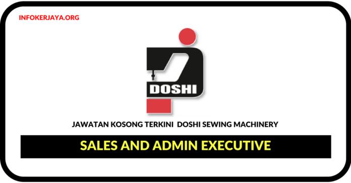 Jawatan Kosong Terkini Sales And Admin Executive Di Doshi Sewing Machinery