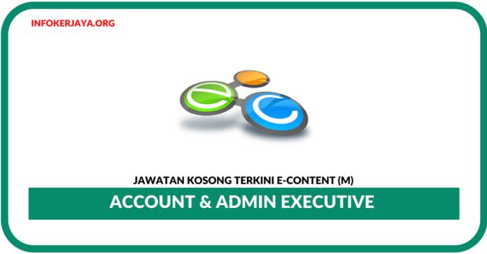 Jawatan Kosong Terkini Account & Admin Executive Di E-Content