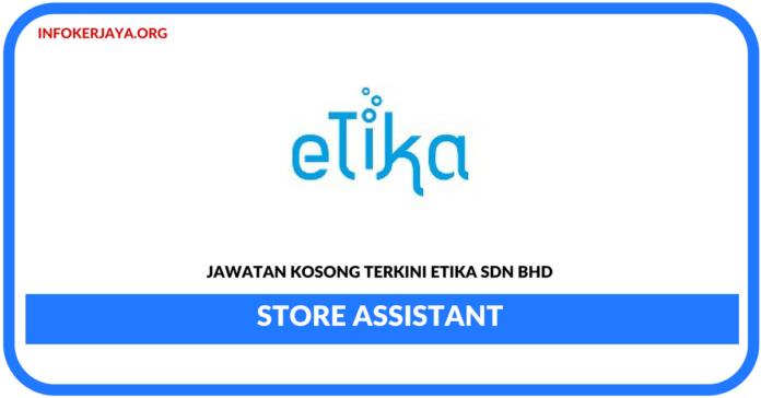 Jawatan Kosong Terkini Store Assistant Di Etika
