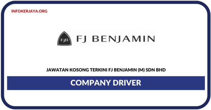 Jawatan Kosong Terkini Company Driver Di FJ Benjamin