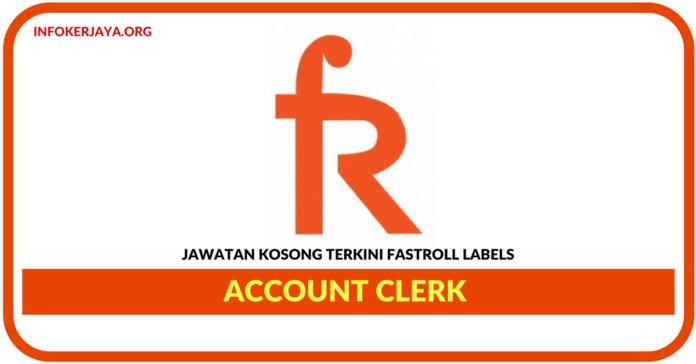 Jawatan Kosong Terkini Account Clerk Di Fastroll Labels