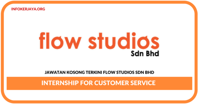 Jawatan Kosong Terkini Internship for Customer Service Di Flow Studios