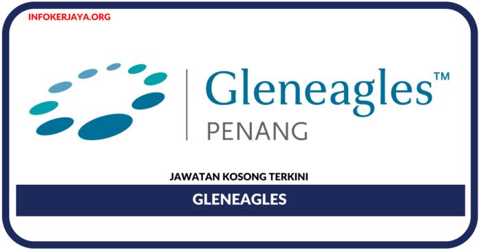 Jawatan Kosong Terkini Gleneagles
