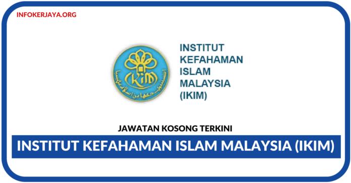 Jawatan Kosong Terkini Institut Kefahaman Islam Malaysia (IKIM)