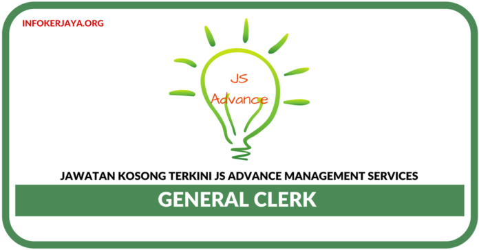 Jawatan Kosong Terkini General Clerk Di JS Advance Management Services