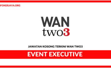 Jawatan Kosong Terkini Event Executive Di Wan Two3