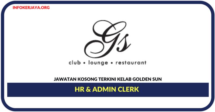 Jawatan Kosong Terkini HR & Admin Clerk Di Kelab Golden Sun