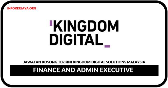 Jawatan Kosong Terkini Finance and Admin Executive Di Kingdom Digital Solutions Malaysia