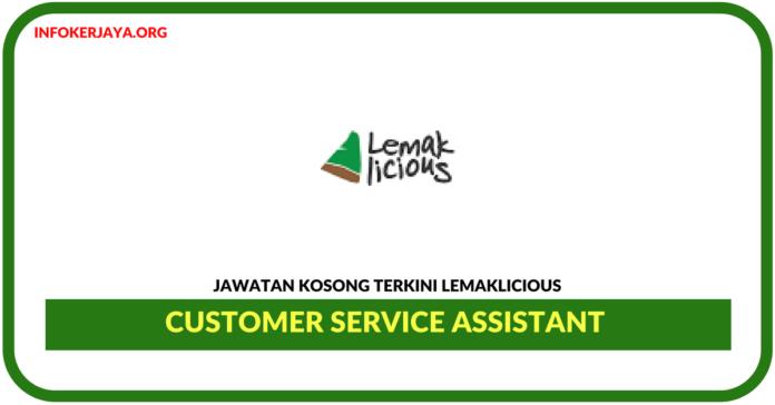 Jawatan Kosong Terkini Customer Service Assistant Di Lemaklicious