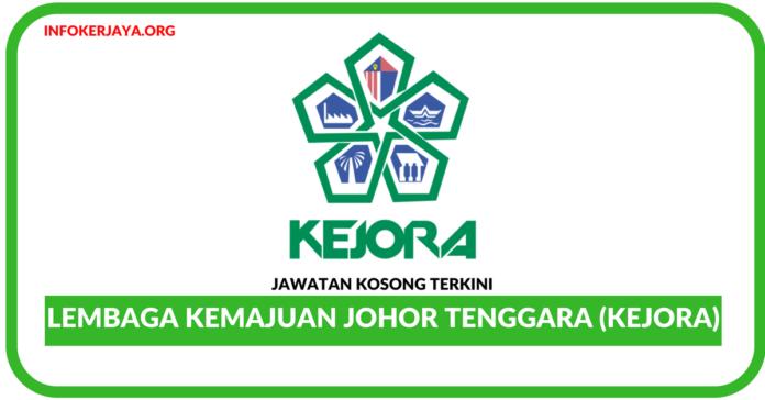 Jawatan Kosong Terkini Lembaga Kemajuan Johor Tenggara (KEJORA)