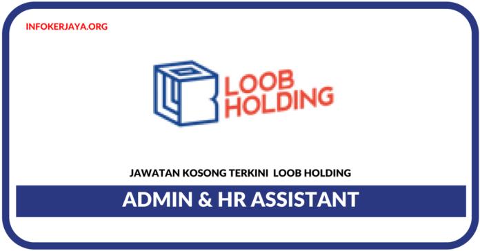 Jawata Kosong Terkini Admin & HR Assistant Di Loob Holding