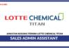 Jawatan Kosong Terkini Sales Admin Assistant Di Lotte Chemical Titan