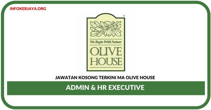 Jawatan Kosong Terkini Admin & HR Executive Di MA Olive House