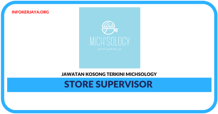 Jawatan Kosong Terkini Store Supervisor Di Michsology