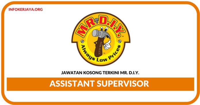 Jawatan Kosong Terkini Assistant Supervisor Di Mr. D.I.Y. Trading Sdn Bhd