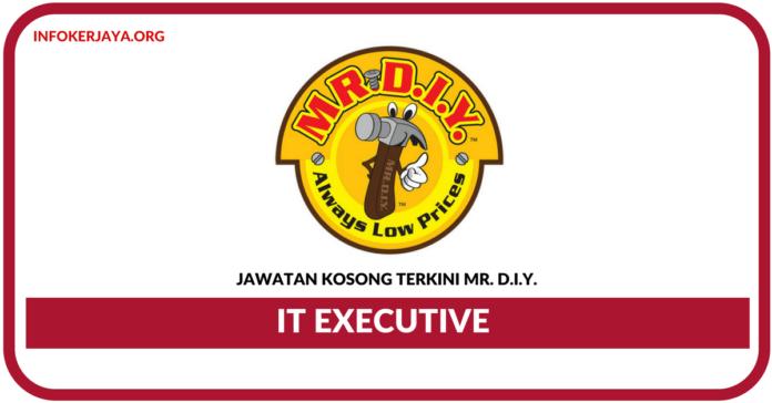 Jawatan Kosong Terkini IT Executive Di Mr. D.I.Y.