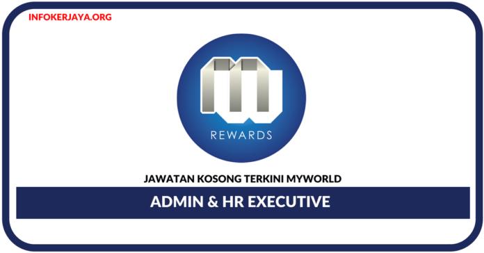 Jawatan Kosong Terkini Admin & HR Executive Di Myworld