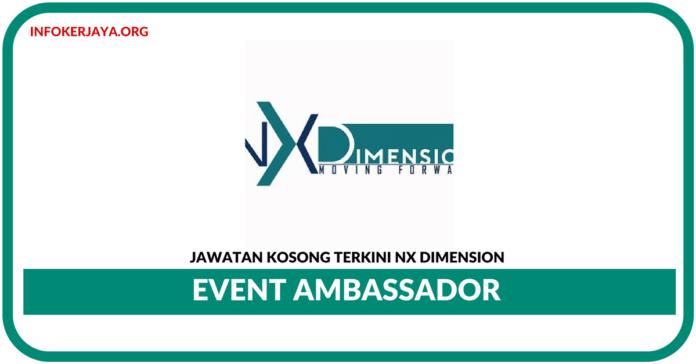 Jawatan Kosong Terkini Event Ambassador Di NX Dimension