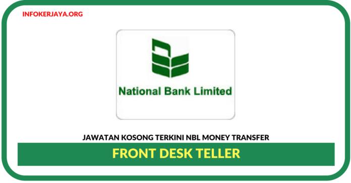 Jawatan Kosong Terkini Front Desk Teller Di Nbl Money Transfer