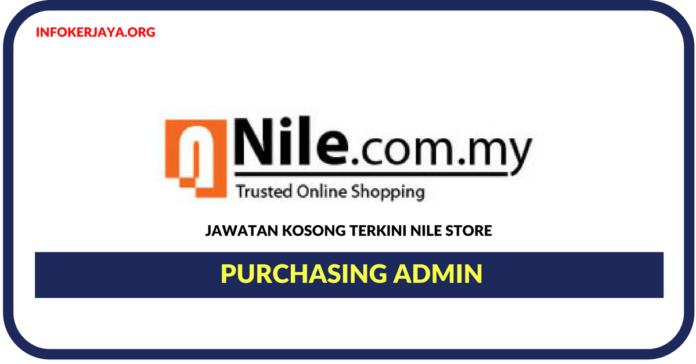 Jawatan Kosong Terkini Purchasing Admin Di Nile Store