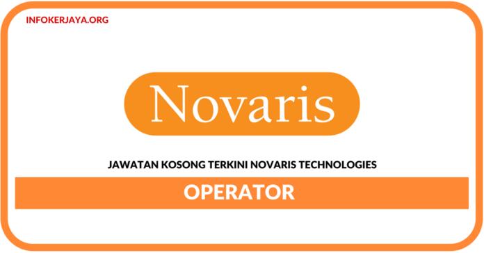 Jawatan Kosong Terkini Operator Di Novaris Technologies