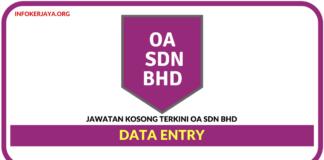 Jawatan Kosong Terkini Data Entry Di OA Sdn Bhd