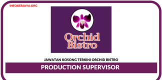 Jawatan Kosong Terkini Production Supervisor Di Orchid Bistro