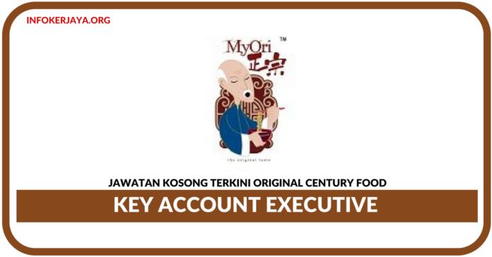 Jawatan Kosong Terkini Key Account Executive Di Original Century Food