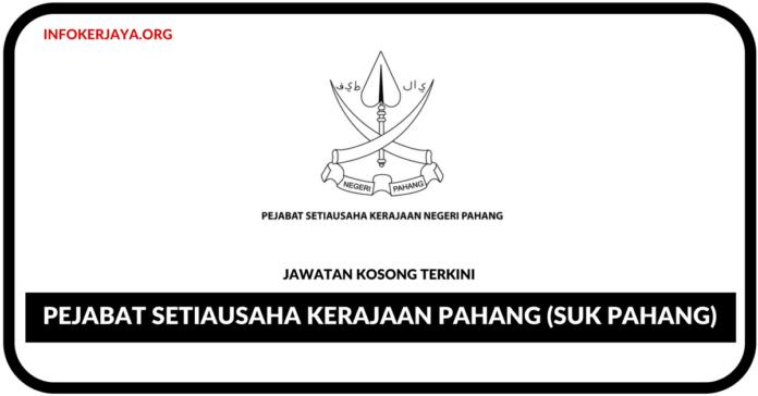 Jawatan Kosong Terkini Pejabat Setiausaha Kerajaan Pahang (SUK Pahang)