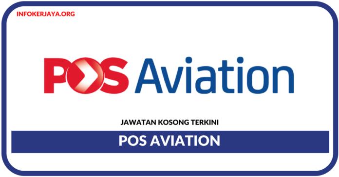 Jawatan Kosong Terkini Pos Aviation